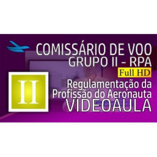 Videoaula Comissário de Voo - Grupo II - RPA